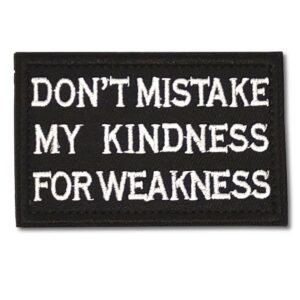 Tygmärke – Don't mistake kindness for weakness