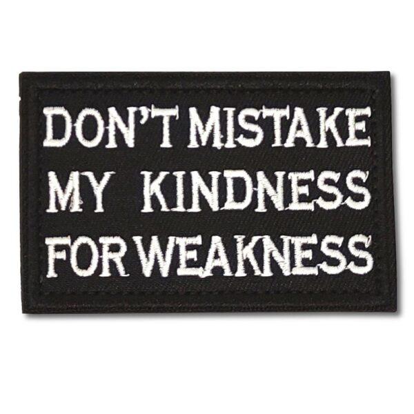 Tygmärke – Don't mistake kindness for weakness